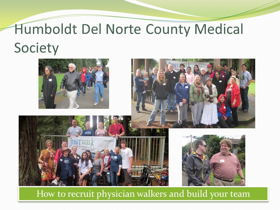 Humboldt Del Norte County Medical Society How to recruit physician walkers and build your team