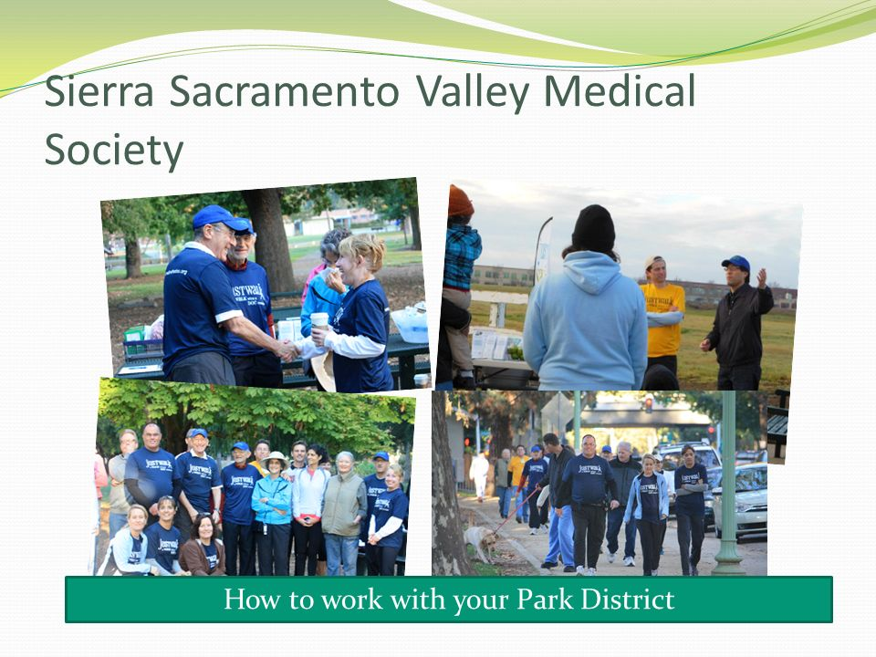 Sierra Sacramento Valley Medical Society How to work with your Park District