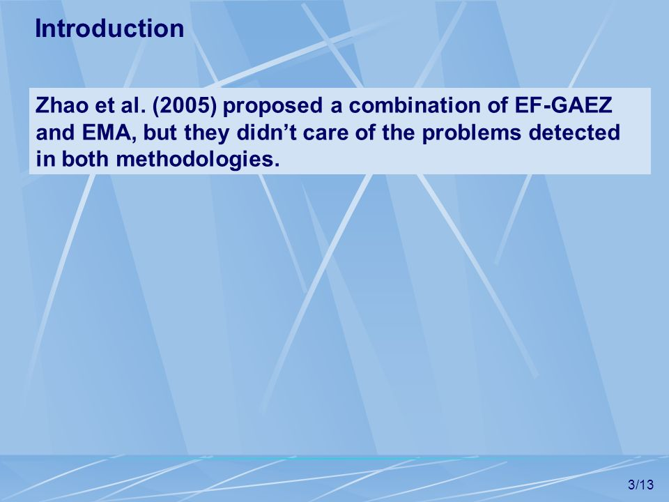 3/13 Zhao et al. (2005) proposed a combination of EF-GAEZ and EMA, but they didnt care of the problems detected in both methodologies. Introduction