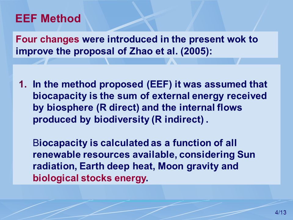 4/13 1.In the method proposed (EEF) it was assumed that biocapacity is the sum of external energy received by biosphere (R direct) and the internal fl