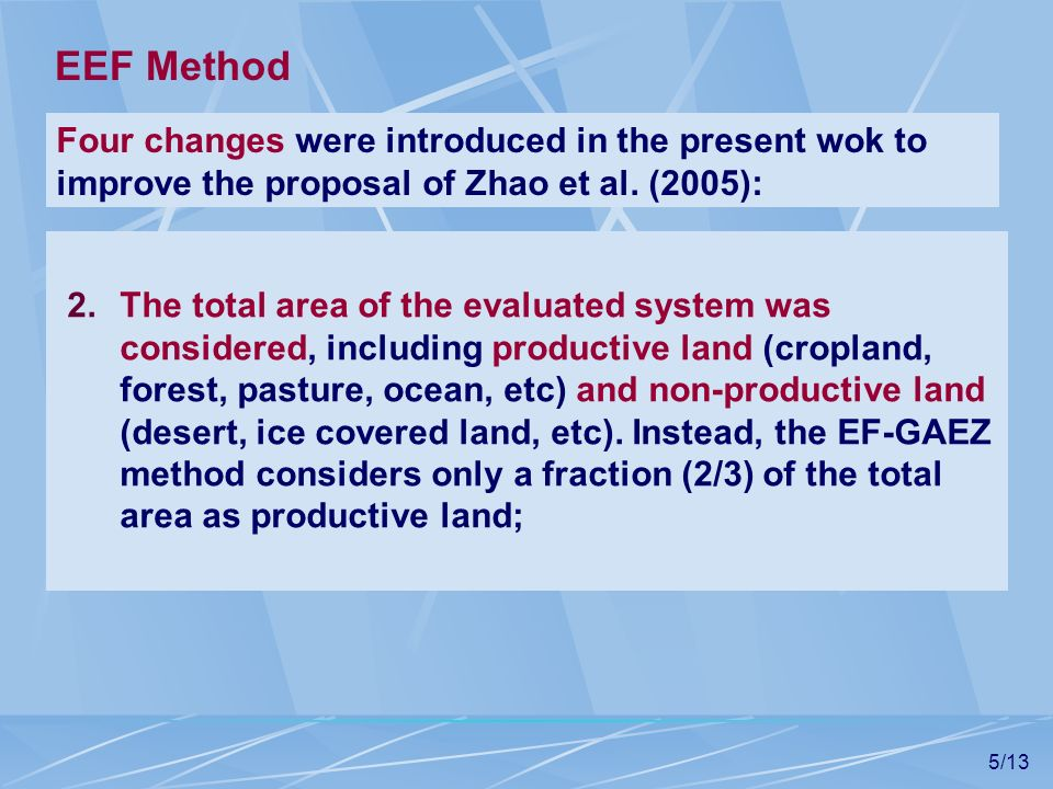 5/13 2.The total area of the evaluated system was considered, including productive land (cropland, forest, pasture, ocean, etc) and non-productive lan