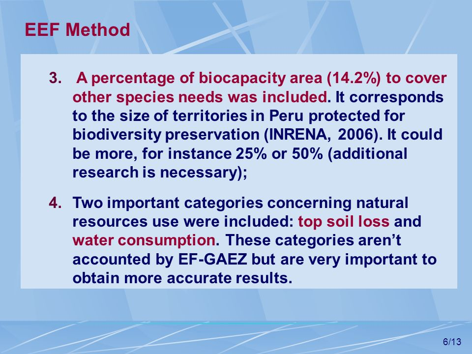 6/13 3. A percentage of biocapacity area (14.2%) to cover other species needs was included. It corresponds to the size of territories in Peru protecte