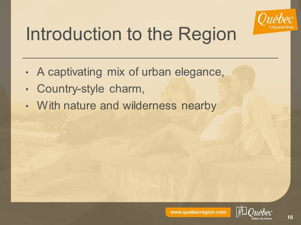 18 Introduction to the Region A captivating mix of urban elegance, Country-style charm, With nature and wilderness nearby