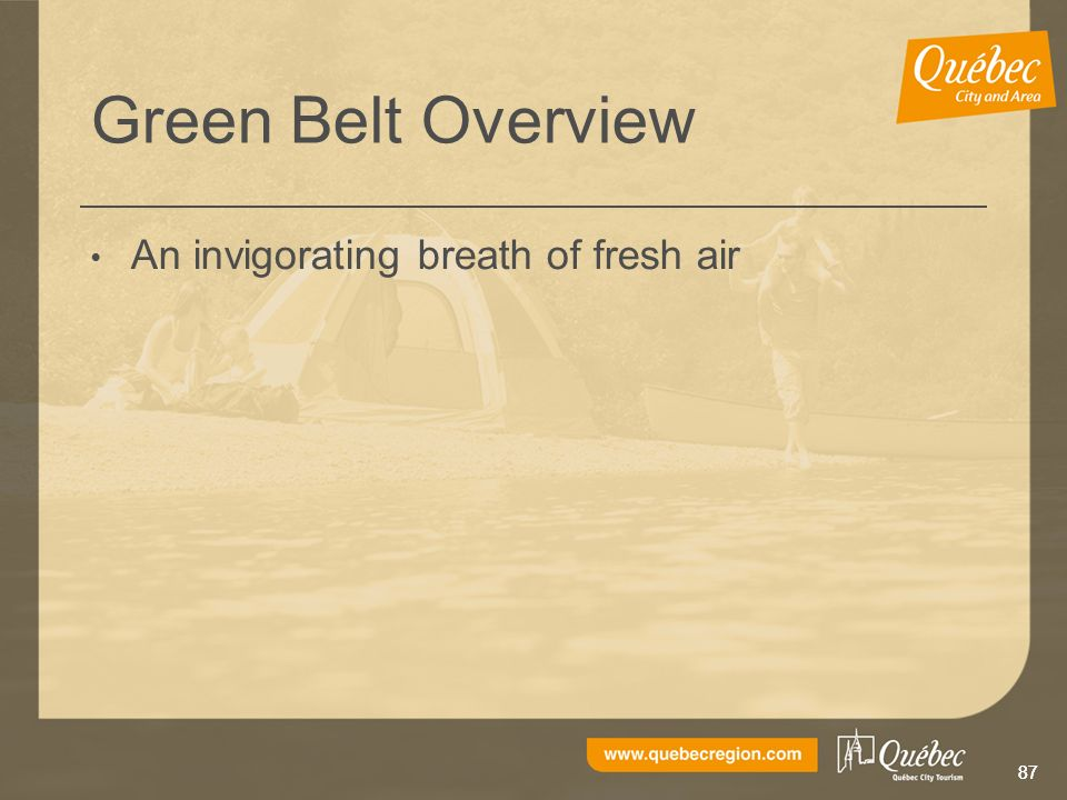 87 Green Belt Overview An invigorating breath of fresh air