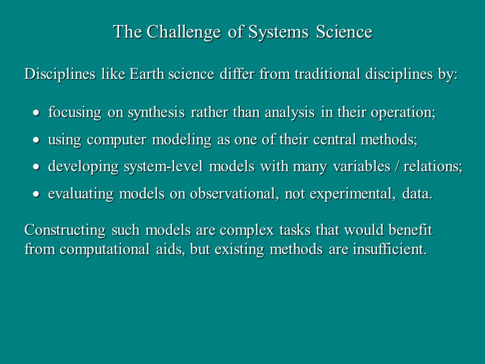 The Challenge of Systems Science focusing on synthesis rather than analysis in their operation; focusing on synthesis rather than analysis in their op
