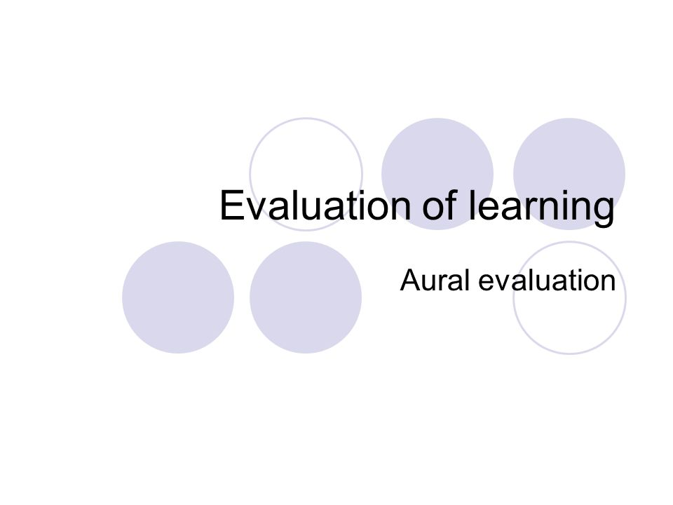Evaluation of learning Aural evaluation