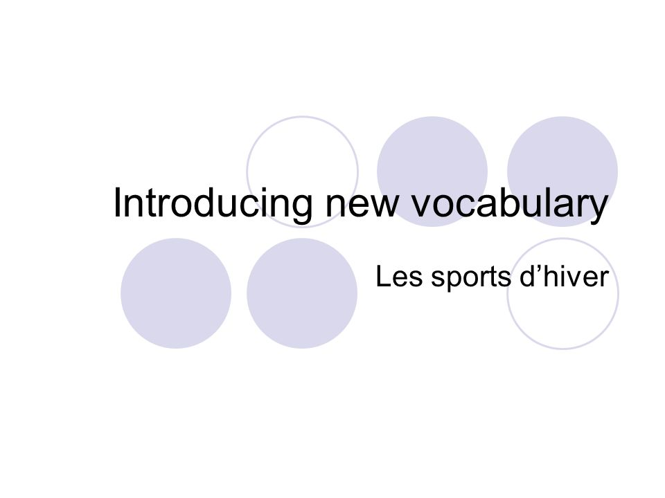 Introducing new vocabulary Les sports dhiver