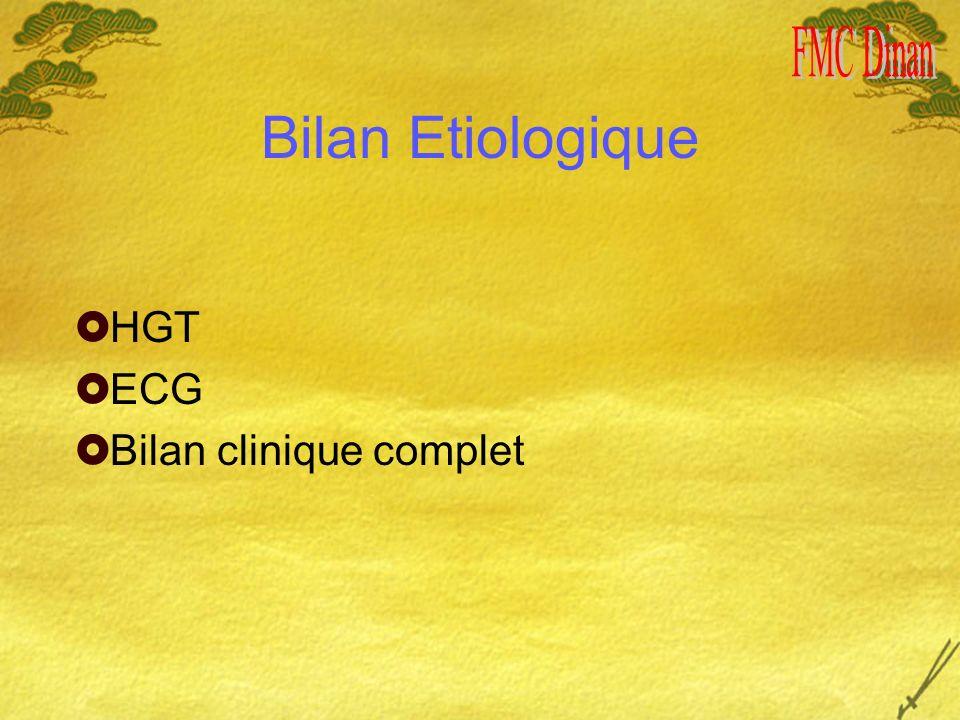 Bilan Etiologique HGT ECG Bilan clinique complet