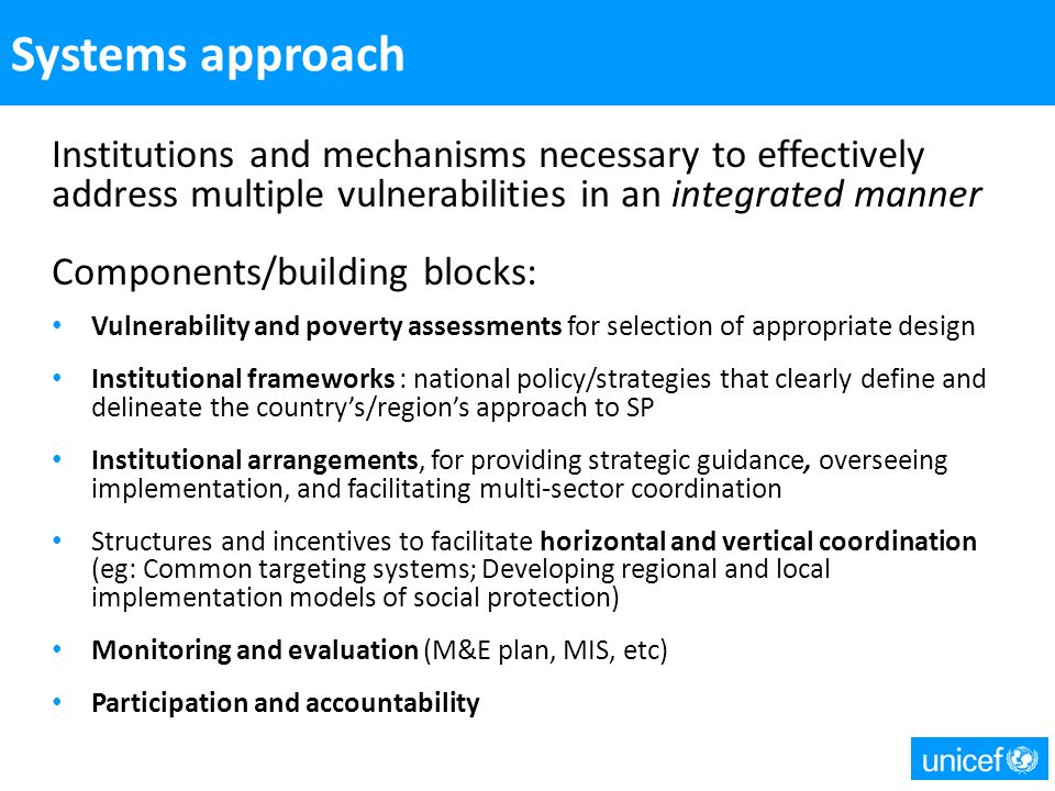 Multi- sector approach Systems approach Integrated Social protection Systems