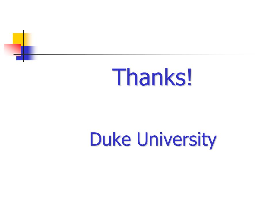 Thanks! Duke University