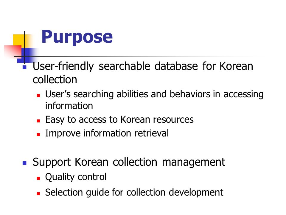 Issues General issues Inconsistent use of Romanization rule Inconsistent use of space - word division Insufficient information in the cataloging records Need for searchable Korean collection resources Specific issues at Duke Unsearchable by Korean scripts No Korean specialist in the past