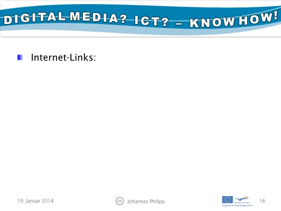 Internet-Links: 19. Januar 2014 Johannes Philipp 16