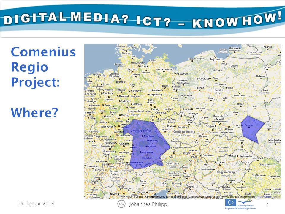 Comenius Regio Project: Where 19. Januar 2014 Johannes Philipp 3