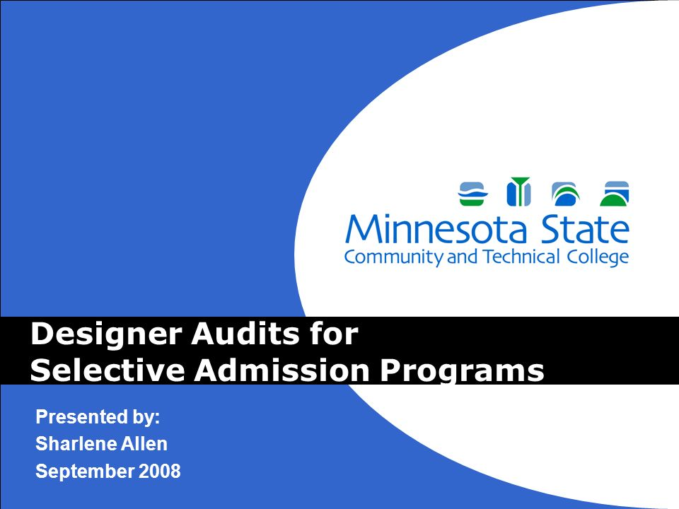Designer Audits for Selective Admission Programs Presented by: Sharlene Allen September 2008