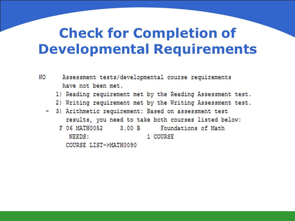Check for Completion of Developmental Requirements