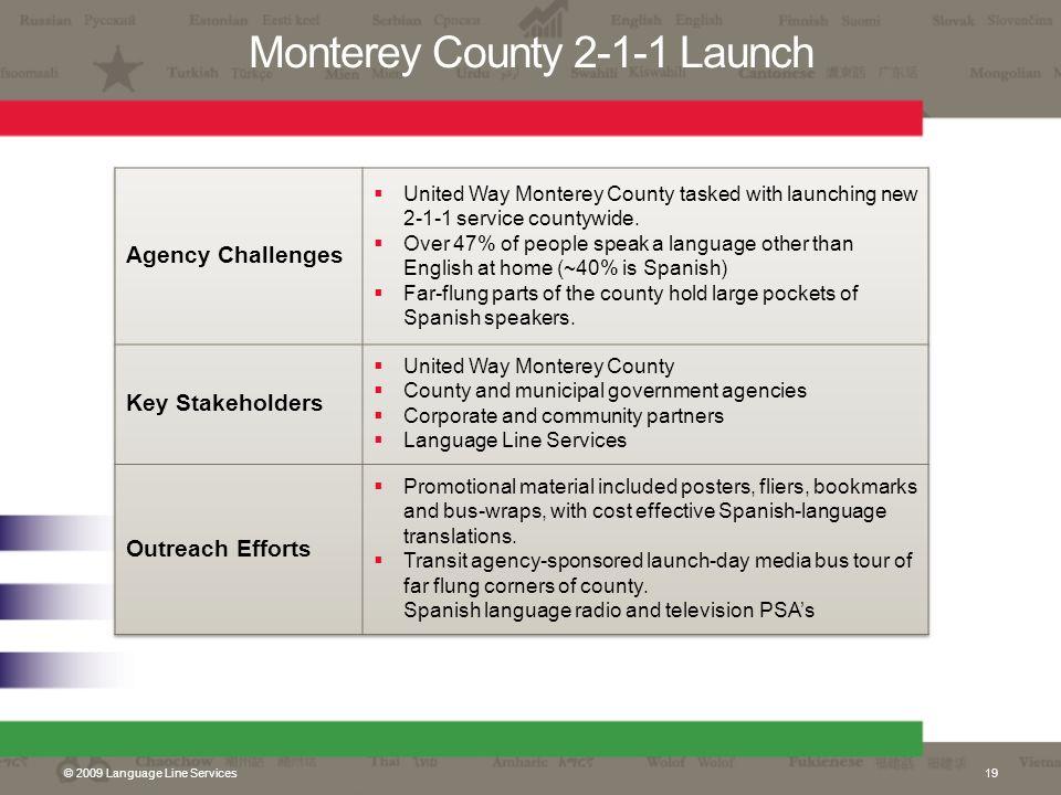 Monterey County 2-1-1 Launch © 2009 Language Line Services19