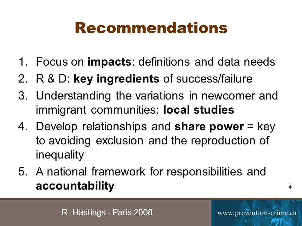 R. Hastings - Paris 2008 4 Recommendations 1.Focus on impacts: definitions and data needs 2.R & D: key ingredients of success/failure 3.Understanding