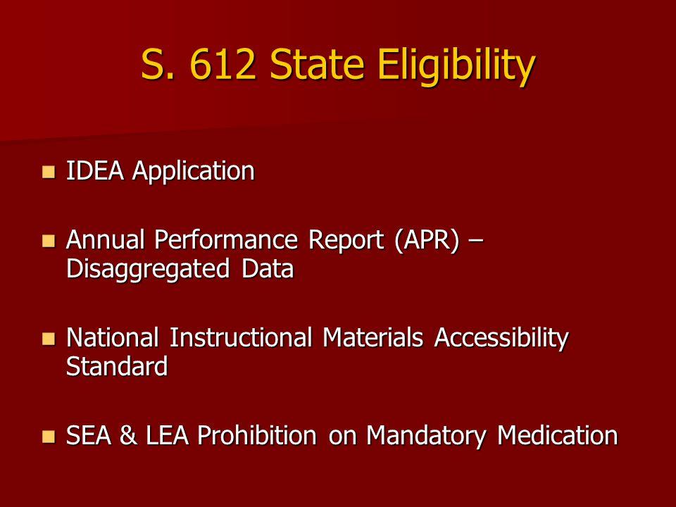 S. 612 State Eligibility IDEA Application IDEA Application Annual Performance Report (APR) – Disaggregated Data Annual Performance Report (APR) – Disa