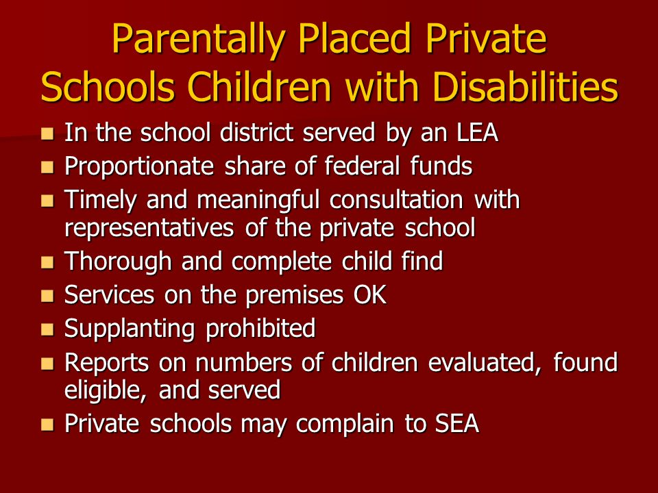 Parentally Placed Private Schools Children with Disabilities In the school district served by an LEA In the school district served by an LEA Proportio