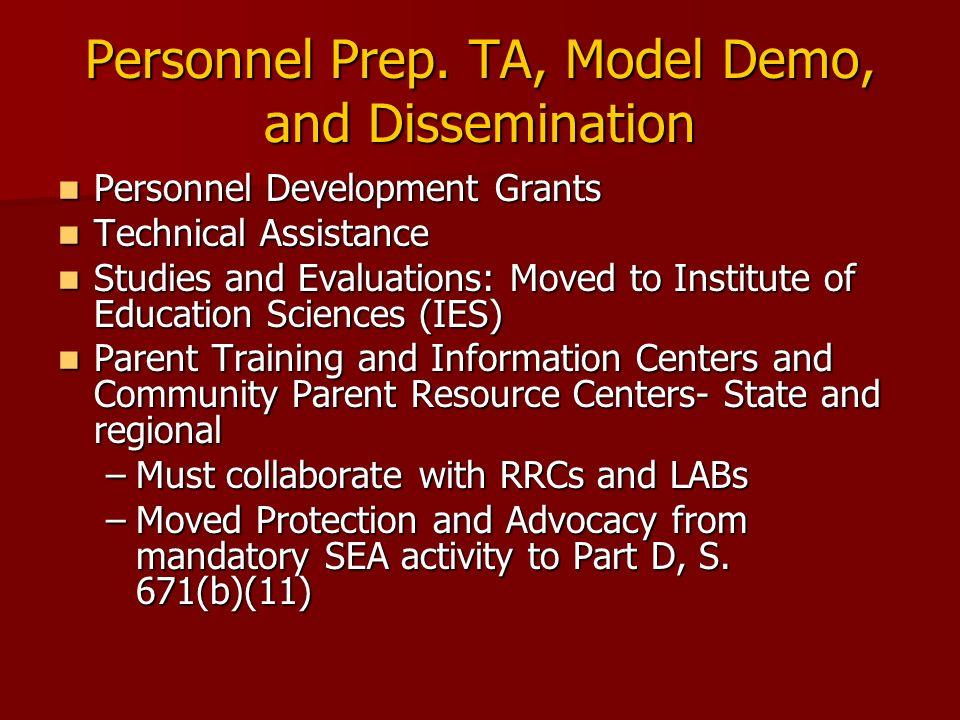 Personnel Prep. TA, Model Demo, and Dissemination Personnel Development Grants Personnel Development Grants Technical Assistance Technical Assistance