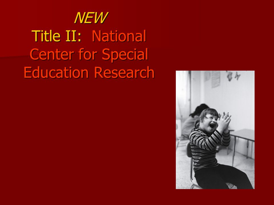 NEW Title II: National Center for Special Education Research