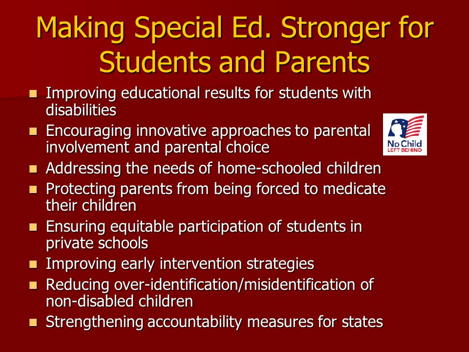 Making Special Ed. Stronger for Students and Parents Improving educational results for students with disabilities Improving educational results for st