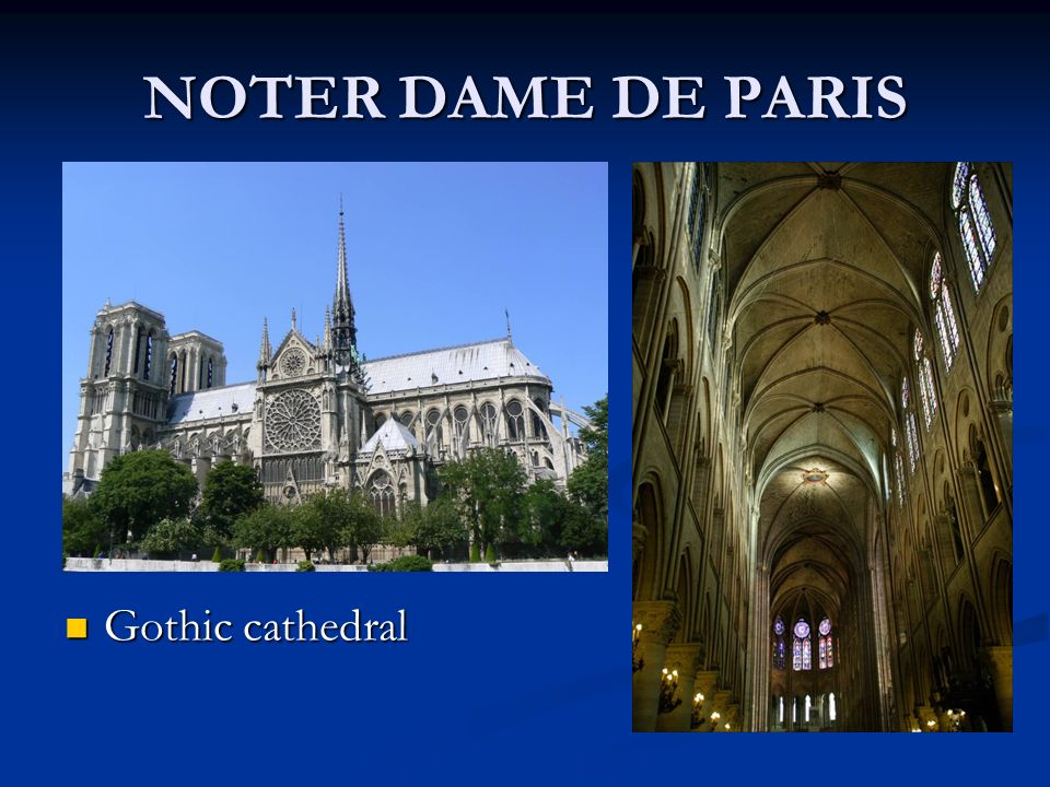 NOTER DAME DE PARIS Gothic cathedral Gothic cathedral