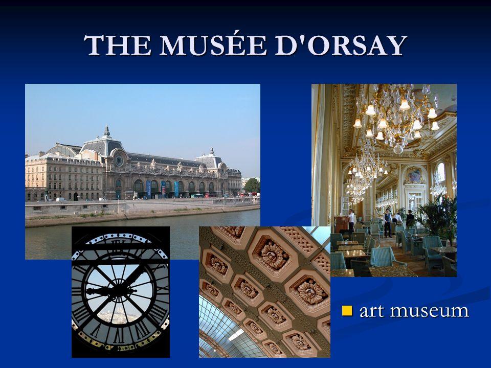 THE MUSÉE D ORSAY art museum