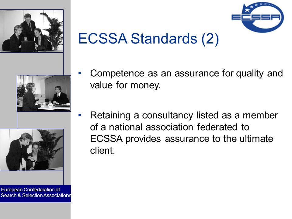 European Confederation of Search & Selection Associations Membership Criteria Indépendance Expertise Ethique Durée de l´ Existence Qualification Vérification