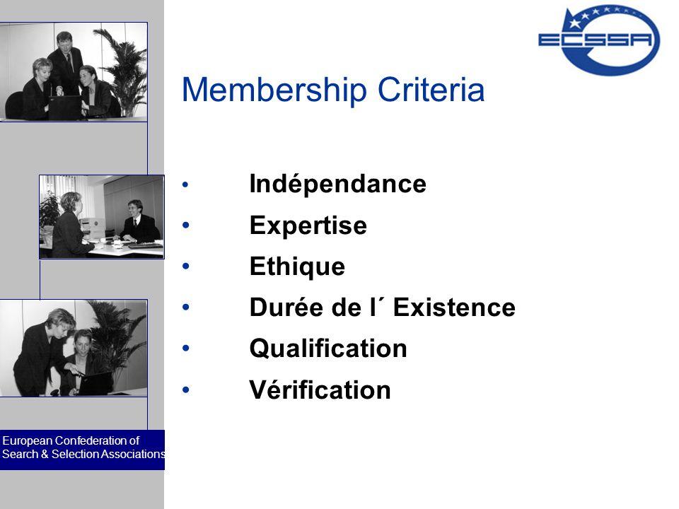 European Confederation of Search & Selection Associations Membres AER/REC (Grande-Bretagne) Assores (Italie) BDU (Allemagne) BYS (Espagne) Federgon (Belgique) Syntec (France)