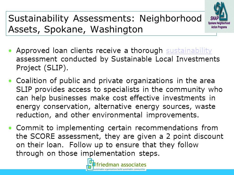 Sustainability Assessments: Neighborhood Assets, Spokane, Washington Approved loan clients receive a thorough sustainability assessment conducted by S
