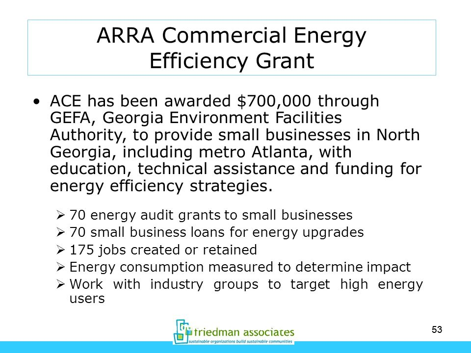 53 ACE has been awarded $700,000 through GEFA, Georgia Environment Facilities Authority, to provide small businesses in North Georgia, including metro