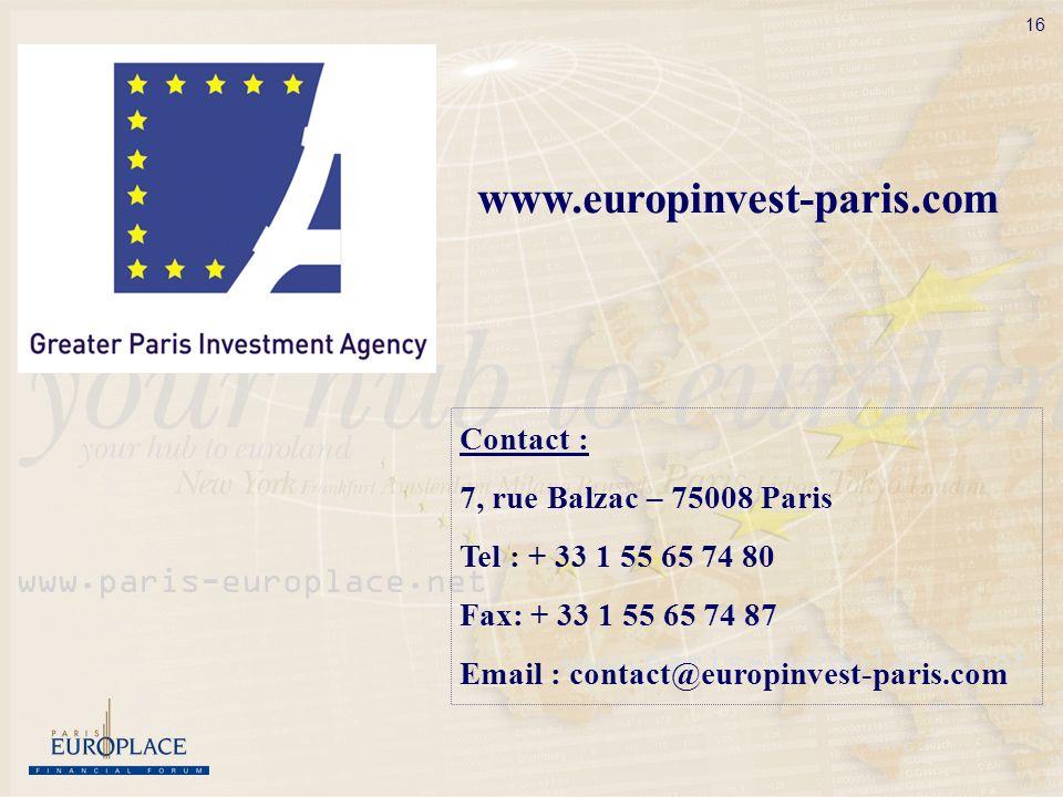 16 www.europinvest-paris.com Contact : 7, rue Balzac – 75008 Paris Tel : + 33 1 55 65 74 80 Fax: + 33 1 55 65 74 87 Email : contact@europinvest-paris.com