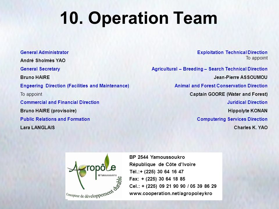 10. Operation Team Exploitation Technical Direction To appoint Agricultural – Breeding – Search Technical Direction Jean-Pierre ASSOUMOU Animal and Fo