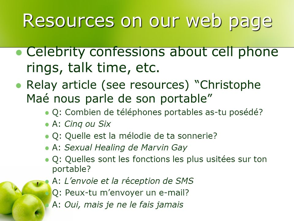 Resources on our web page Celebrity confessions about cell phone rings, talk time, etc.