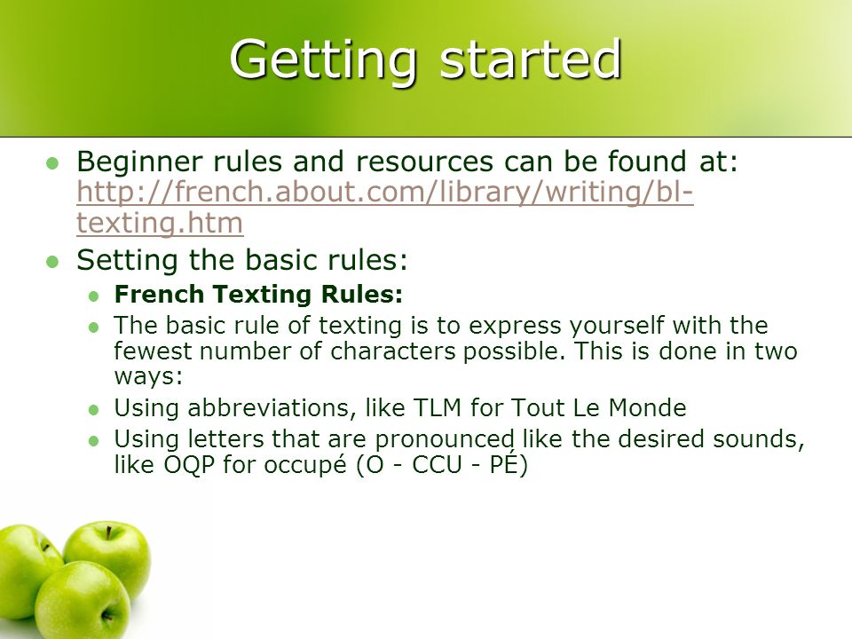 Getting started Beginner rules and resources can be found at: http://french.about.com/library/writing/bl- texting.htm http://french.about.com/library/
