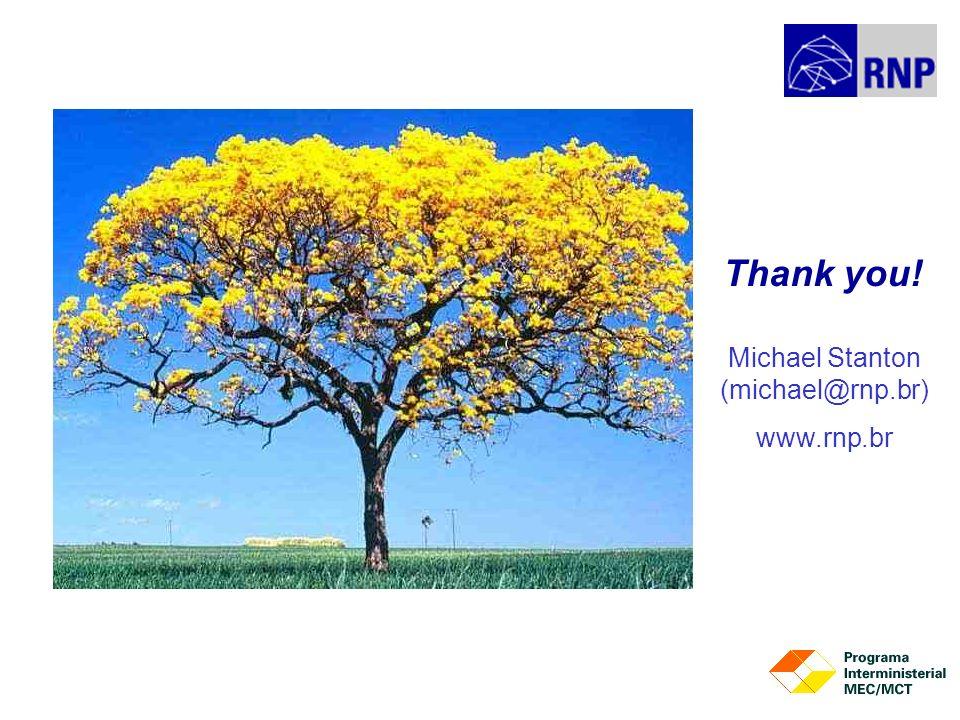 Michael Stanton (michael@rnp.br) www.rnp.br Thank you!