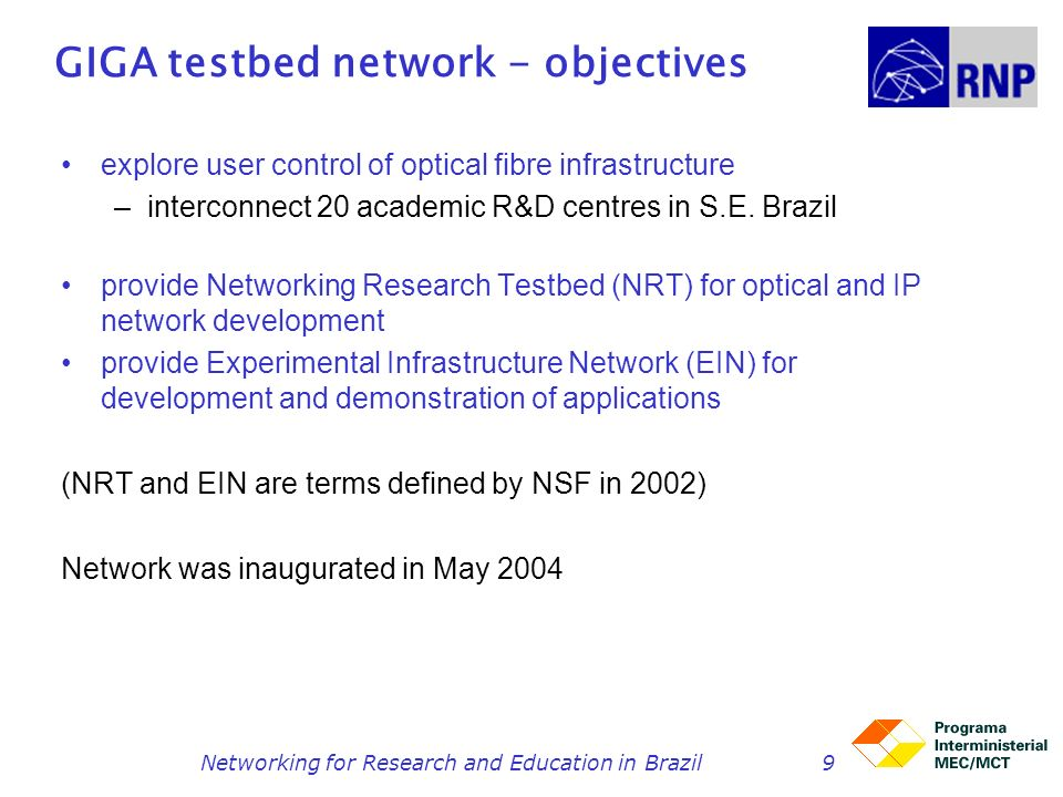 Networking for Research and Education in Brazil40 EELA: Pilot grid testbed Brazil