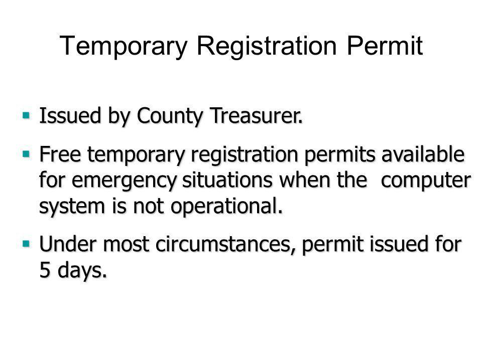 Temporary Registration Permit Issued by County Treasurer.