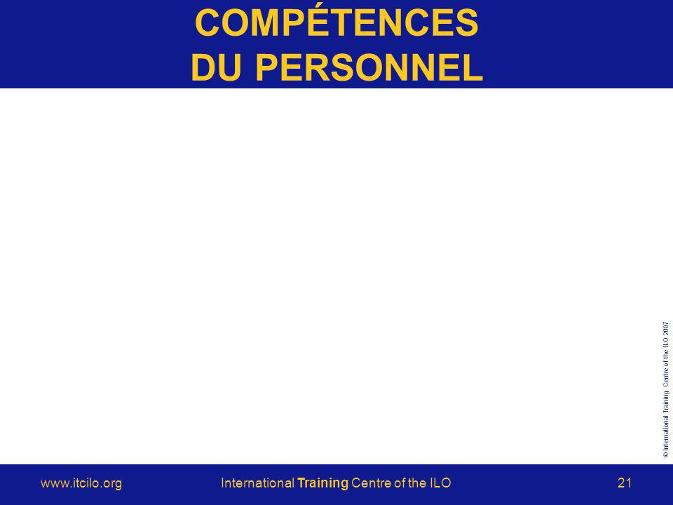 © International Training Centre of the ILO Training Centre of the ILO21 COMPÉTENCES DU PERSONNEL