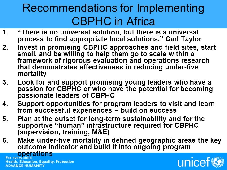 Recommendations for Implementing CBPHC in Africa 1.There is no universal solution, but there is a universal process to find appropriate local solution