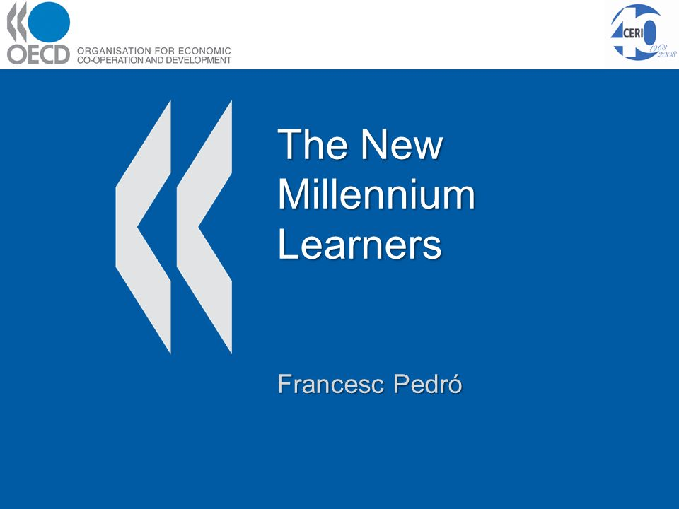 The New Millennium Learners Francesc Pedró