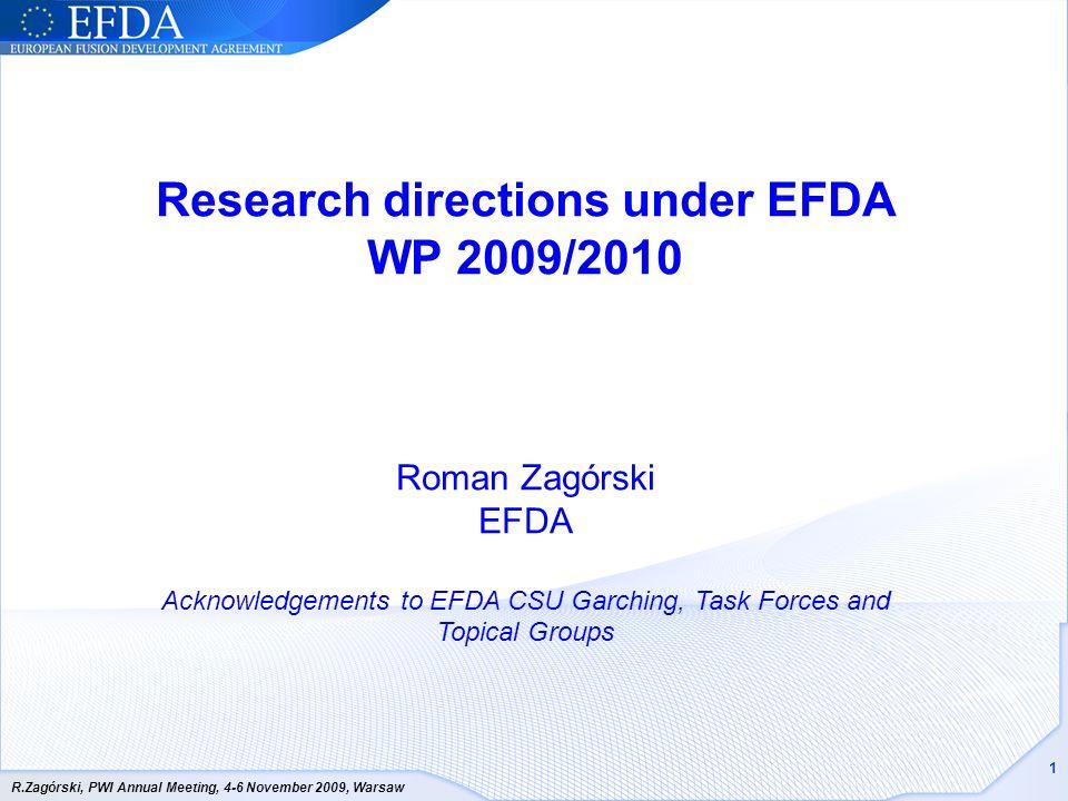 R.Zagórski, PWI Annual Meeting, 4-6 November 2009, Warsaw 2 OUTLINE: EFDA structure & EFDA WP 2009/2010 EFDA Meetings HPC FF