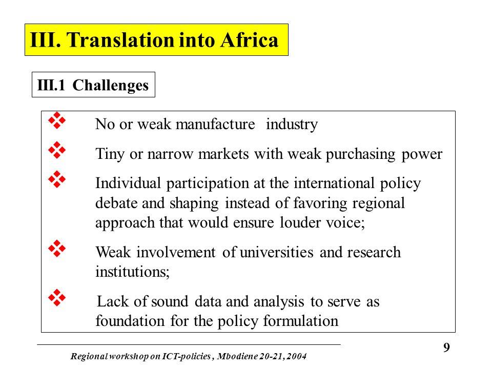 Regional workshop on ICT-policies, Mbodiene 20-21, 2004 9 III.