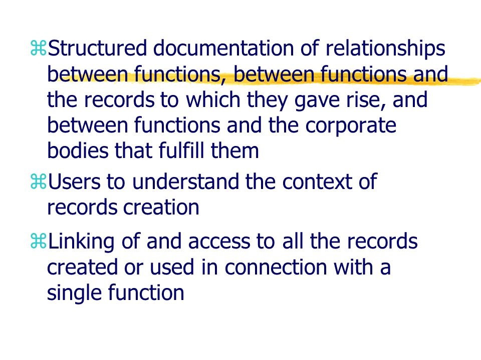 zStructured documentation of relationships between functions, between functions and the records to which they gave rise, and between functions and the