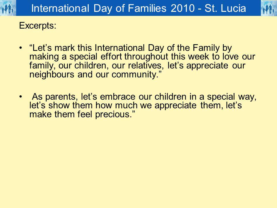 Excerpts: Lets mark this International Day of the Family by making a special effort throughout this week to love our family, our children, our relativ