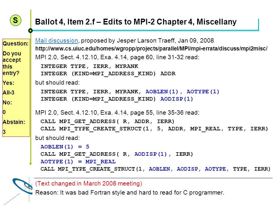 Höchstleistungsrechenzentrum Stuttgart Rolf RabenseifnerMPI 2.1 Slide 10 Ballot 4, Item 2.f – Edits to MPI-2 Chapter 4, Miscellany Mail discussionMail