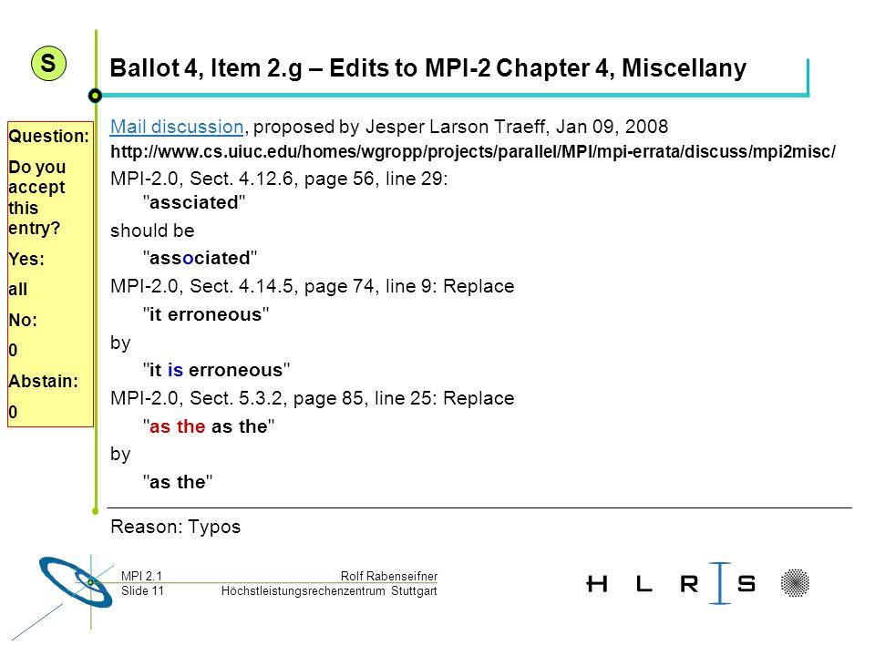 Höchstleistungsrechenzentrum Stuttgart Rolf RabenseifnerMPI 2.1 Slide 11 Ballot 4, Item 2.g – Edits to MPI-2 Chapter 4, Miscellany Mail discussionMail