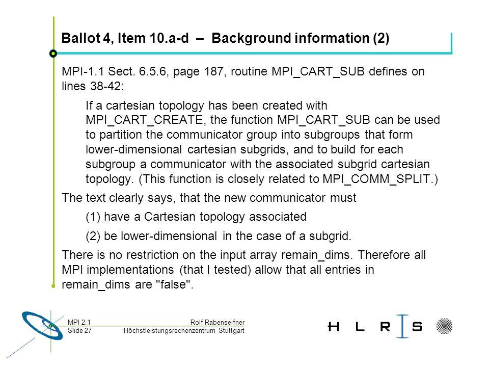 Höchstleistungsrechenzentrum Stuttgart Rolf RabenseifnerMPI 2.1 Slide 27 Ballot 4, Item 10.a-d – Background information (2) MPI-1.1 Sect. 6.5.6, page