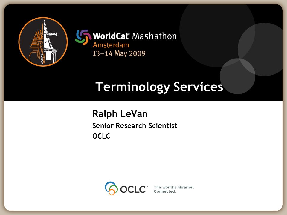 Terminology Services Ralph LeVan Senior Research Scientist OCLC
